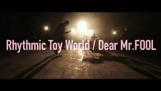 Rhythmic Toy World - Dear Mr.FOOL