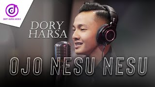 Download lagu DORY HARSA - OJO NESU NESU [OFFICIAL]