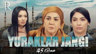 Yuraklar jangi (o'zbek serial) | Юраклар жанги (узбек сериал) 45-qism