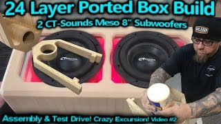 24 layer ported speaker box build assembly test drive flexing 2 ct sounds meso 8 subwoofers