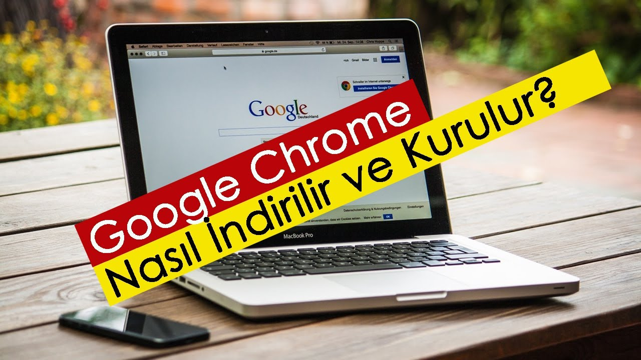 Google Chrome Nasıl İndirilir ve Kurulur?