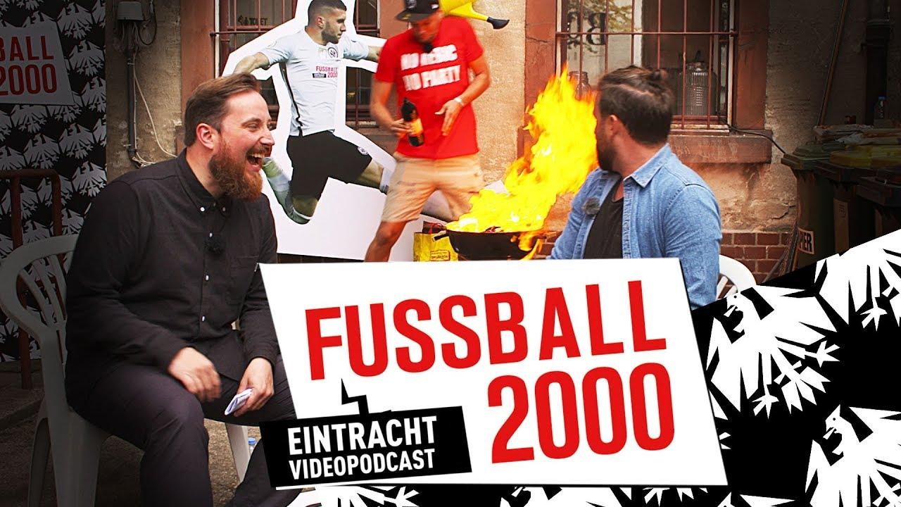 Fussball 2000 Der Eintracht Videopodcast 1 Spieltag Der Bundesliga Transfers Und Europa League