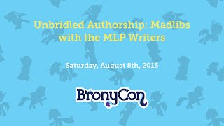 Unbridled Authorship: Madlibs with the MLP Writers