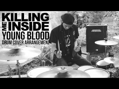 [STREET DRUM] Killing Me Inside - Young Blood // Drum Cover Arrangement By R Wiryawan