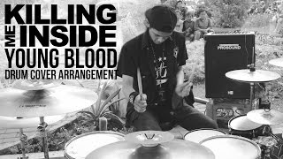 Killing Me Inside Young Blood Drum Cover Arrangement by R Wiryawan