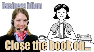 Business English 19/50: Close the book on...!