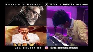 Nerkonda Paarvai X NGK - BGM COVER | Ajith Kumar | Surya | Ft. Leo Celestine l Yuvan Shankar Raja
