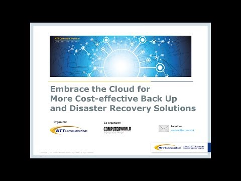 NTT Com Asia Webinar - Embrace the Cloud for More Cost-effective Back Up and DR Solutions