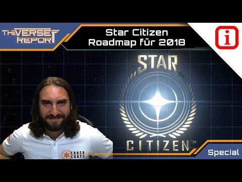 Star Citizen - Roadmap für 2018 | SCB Verse Report [Deutsch/German]