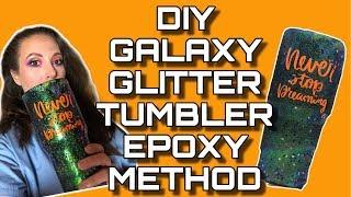 DIY Galaxy Glitter Flow Tumbler | Epoxy Method - No ModPodge
