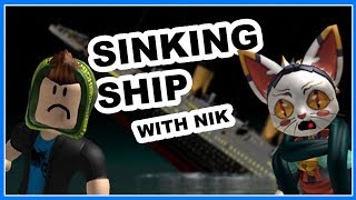 SINKING SHIP ROBLOX | With Nik or whatever you wanna call him