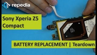 Sony Xperia Z5 Compact - Battery Replacement | Teardown Guide