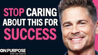 How To STOP CARING What People Think Of You & BUILD MASSIVE CONFIDENCE   Rob Lowe & Jay Shetty