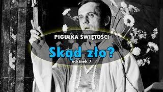 PIGUŁKA ŚWIĘTOŚCI #7: Skąd zło? (bł. ks. Jerzy Popiełuszko)