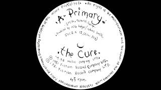 The Cure - Primary (Extended Mix) 1981