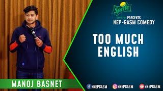 Too Much English | Nepali Stand-Up Comedy | Manoj Basnet | Nep-Gasm Comedy