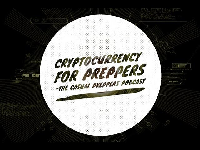Cryptocurrency for Preppers - Ep 120