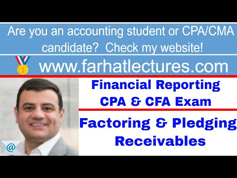 Factoring and pledging receivables CPA exam ch 8 p 6