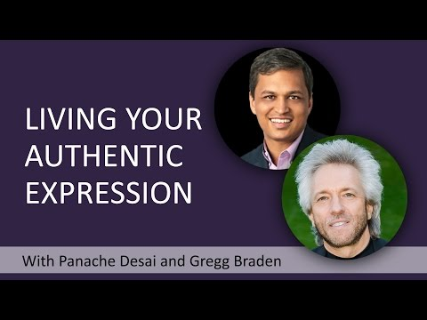 How To Live Your Authentic Expression With Gregg Braden And Panache Desai