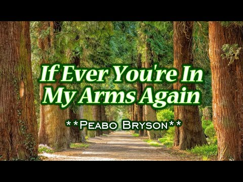 If Ever You're In My Arms Again - Peabo Bryson (KARAOKE)