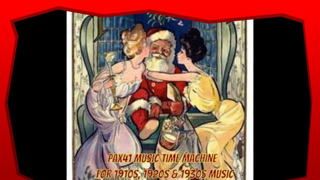 Vintage Christmas Holiday Music Of The1920s & 1930s @Pax41 - YouTube