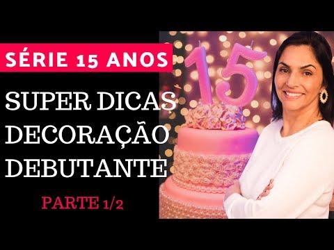 SÉRIE de DICAS DECORAÇÃO de FESTA  15 ANOS - Como  Decorar uma festa
