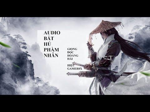 Audio bất hủ phàm nhân chương 1054 - 1056