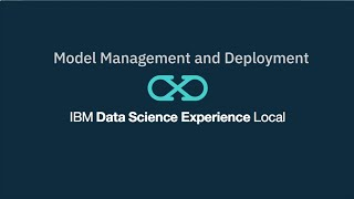 Model Management and Deployment in IBM Watson Studio (previously called IBM DSX Local 1.2) - YouTube