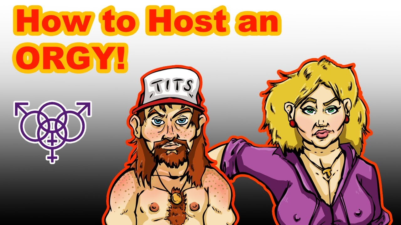 How to host an orgy