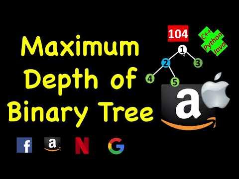 Maximum Depth of Binary Tree   LeetCode 104   C++, Java, Python