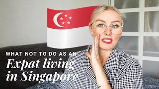 WHAT NOT TO DO AS A FOREIGNER LIVING IN SINGAPORE! 🇸🇬