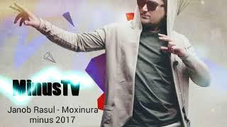 Janob Rasul - Moxinura Minus 2017 MINUSTV kanaliga obuna bo'ling!