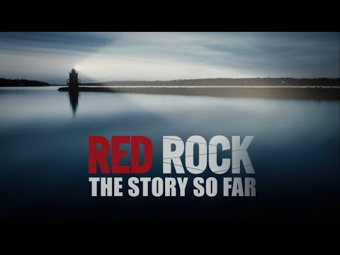 RED ROCK - THE STORY SO FAR