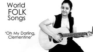 World Folk Songs | Oh My Darling Clementine