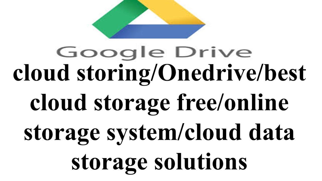 Google cloud storage free - Cloud Storing Googledrive Best Cloud Storage Free Online Storage System Cloud Data Storage Solutions