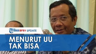 Video Mahfud MD: Ahok Tak Bisa Jadi Capres dan Menteri download MP3, 3GP, MP4, WEBM, AVI, FLV September 2019