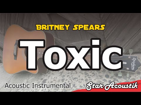 Britney Spears - Toxic (slow Chill Acoustic Instrumental Karaoke With Lyrics)