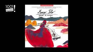 Marco Polo  - «Le très grand désert» / Chant libre Navâ et Alâ Éy Piré Farzâneh