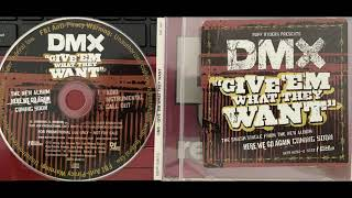 DMX (1. GIVE 'EM WHAT THEY WANT : RADIO VERSION ) Scott Storch RUFF RYDERS Swizz Beats Rest In Peace