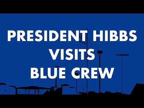 President Hibbs Visits Blue Crew