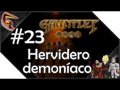 Hervidero demoníaco - #23 Walking into Gauntlet
