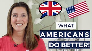 uk vs usa what americans do better than the british