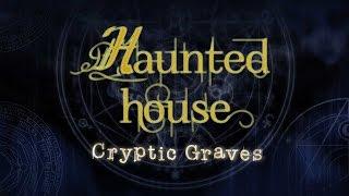 Haunted House Cryptic Graves - Part 1/1.rész