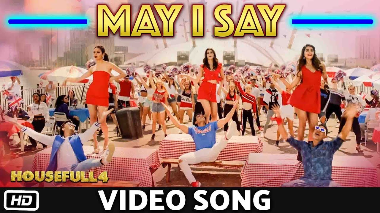 MAY I SAY - Video Song | HOUSEFULL 4 | Akshay | Riteish | Bobby | Kriti S | Pooja | Kriti K