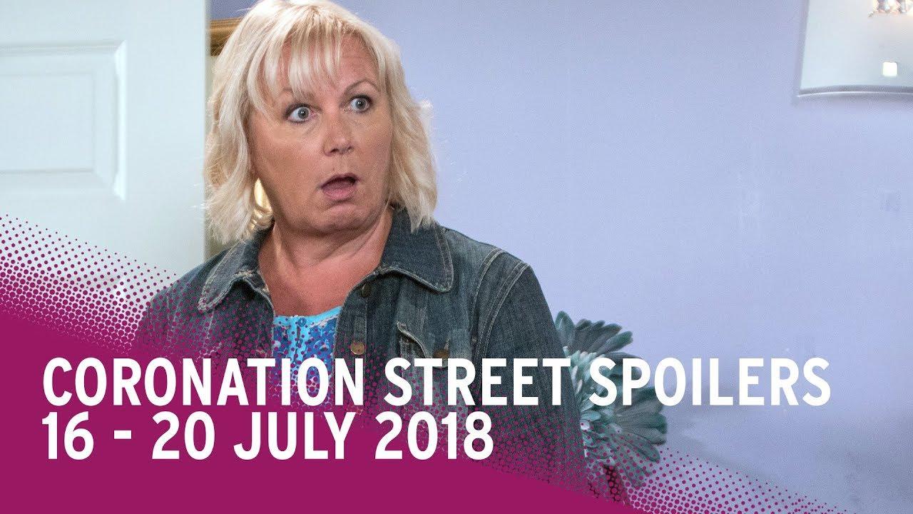 Coronation Street (Corrie) Spoilers: 16 - 20 July 2018
