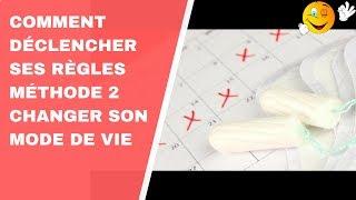 #44 COMMENT DÉCLENCHER SES RÈGLES MÉTHODE 2 CHANGER SON MODE DE VIE