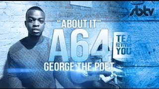 "George The Poet | ""About It"" - A64 [S6.EP33]: SBTV"