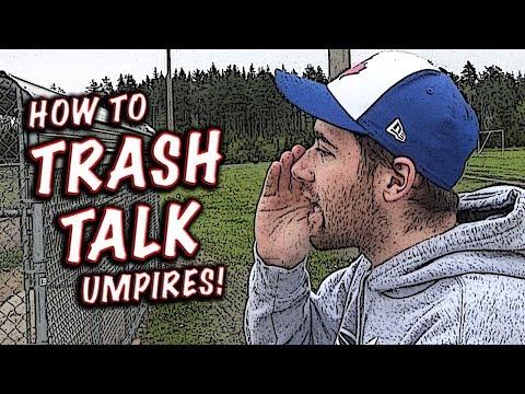 HOW TO TRASH TALK UMPIRES