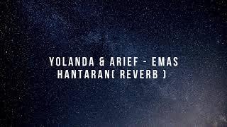 Yolanda & Arief - Emas Hantaran ( Reverb version )