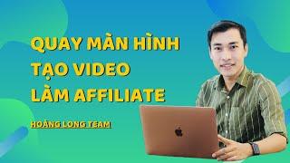 Kiếm tiền với Affiliate Accesstrade bằng Youtube || Quay phim màn hình tạo video làm Affiliate